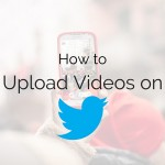 How to upload videos on Twitter 2015